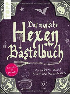 Das magische Hexen Bastelbuch